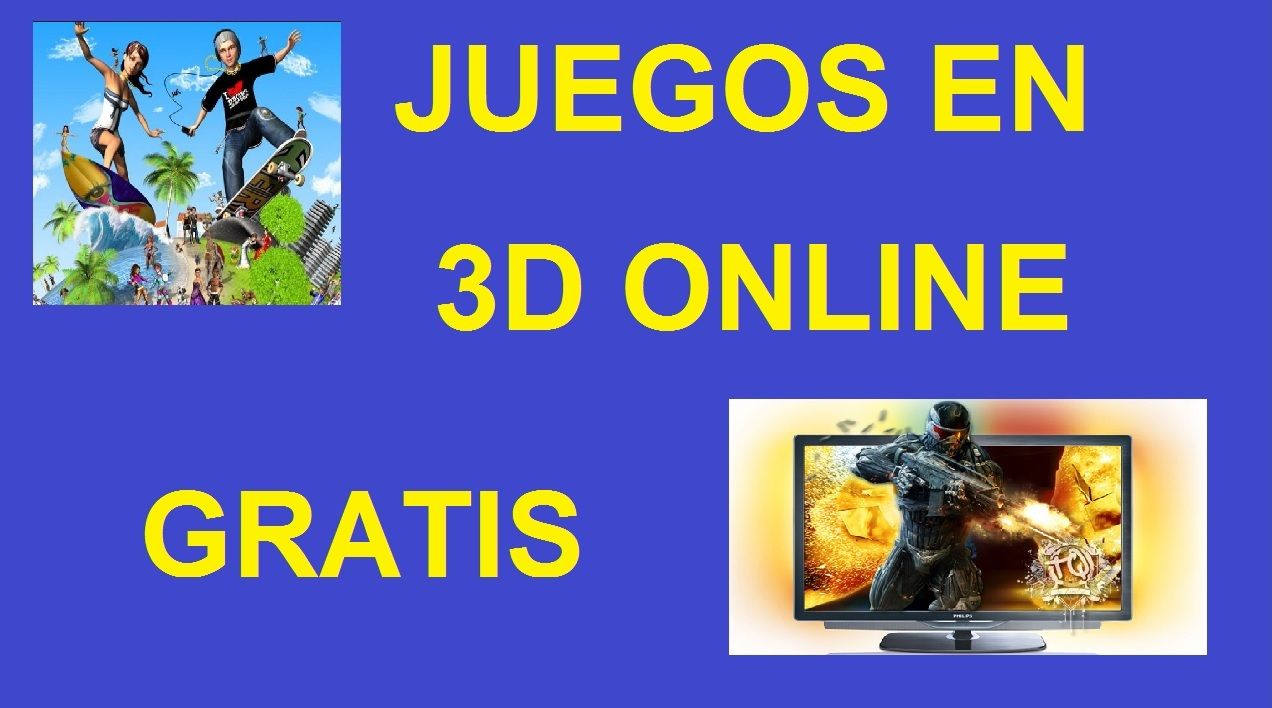 juegos en 3d online y gratis para pc. Black Bedroom Furniture Sets. Home Design Ideas